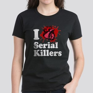 i love serial killers! Women's Dark T-Shirt