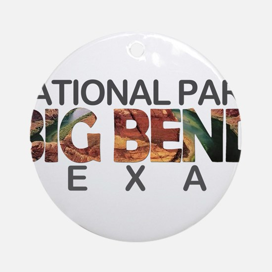 Big Bend - Texas Round Ornament