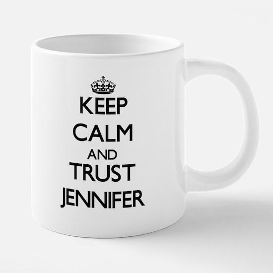 Keep Calm and trust Jennifer Mugs