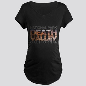 Death Valley - California, Nevad Maternity T-Shirt
