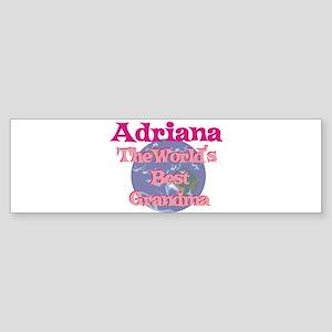 Adriana - Best Grandma in the Bumper Sticker