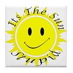 Its the SUN Stupid Tile Coaster