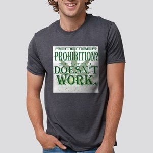 Prohibition Doesn't Work T-Shirt