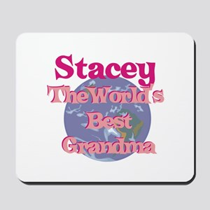 Stacey - Best Grandma in the Mousepad
