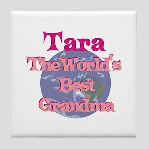 Tara - Best Grandma in the Wo Tile Coaster