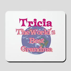 Tricia - Best Grandma in the Mousepad
