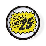 Still Only 25¢ Wall Clock