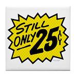 Still Only 25¢ Tile Coaster