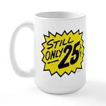 Still Only 25¢ Large Mug