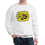 Still Only 25¢ Sweatshirt