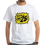 Still Only 25¢ White T-Shirt