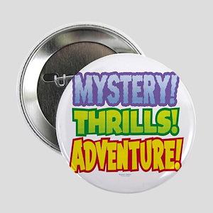 Mystery! Thrills! Adventure! Button