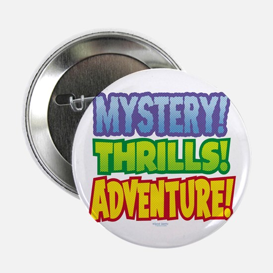 Mystery! Thrills! Adventure! Button