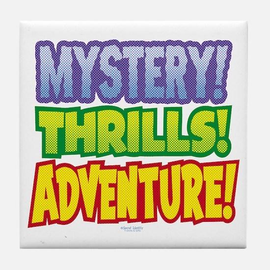 Mystery! Thrills! Adventure! Tile Coaster