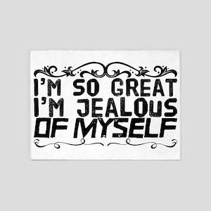I'm So Great I'm Jealous of Myself 5'x7'Area Rug