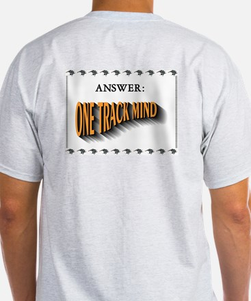 ONE TRACK MIND Ash Grey T-Shirt
