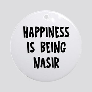 Happiness is being Nasir Ornament (Round)