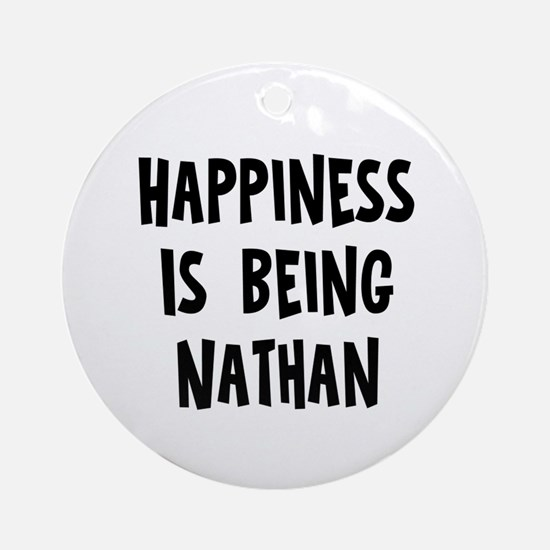 Happiness is being Nathan Ornament (Round)