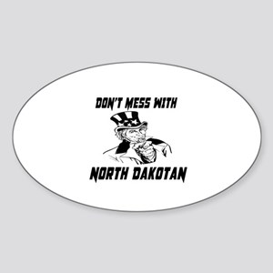 Do Not Mess With North Dakotan Sticker (Oval)