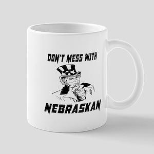 Do Not Mess With Nebraskan 11 oz Ceramic Mug