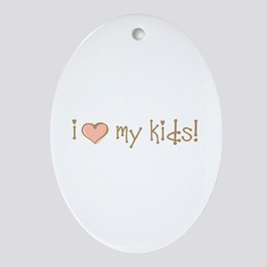 I Love Heart My Kids Oval Ornament