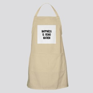 Happiness is being Nathen BBQ Apron