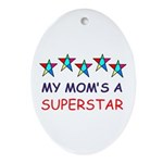 SUPERSTAR MOM Oval Ornament