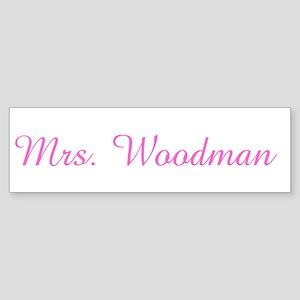 Mrs. Woodman Bumper Sticker