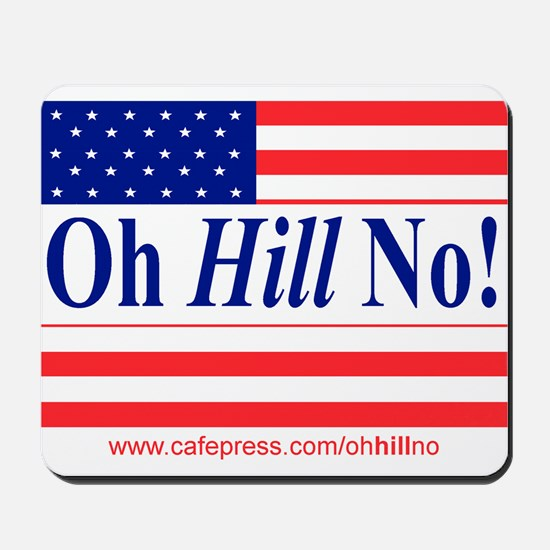 Oh Hill No! Mousepad