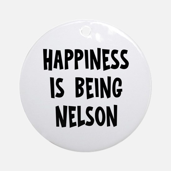 Happiness is being Nelson Ornament (Round)