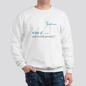 we could end world poverty? Sweatshirt