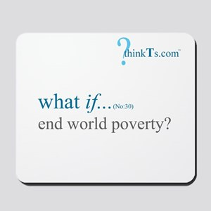 we could end world poverty? Mousepad