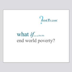 we could end world poverty? Small Poster