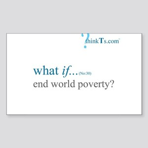 we could end world poverty? Rectangle Sticker