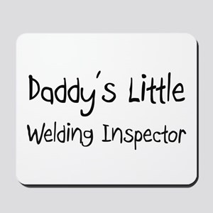 Daddy's Little Welding Inspector Mousepad