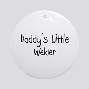 Daddy's Little Welder Ornament (Round)