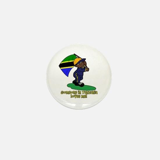 Someone in Tanzania loves me! Mini Button