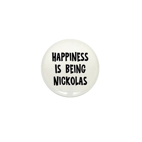 Happiness is being Nickolas Mini Button (10 pack)