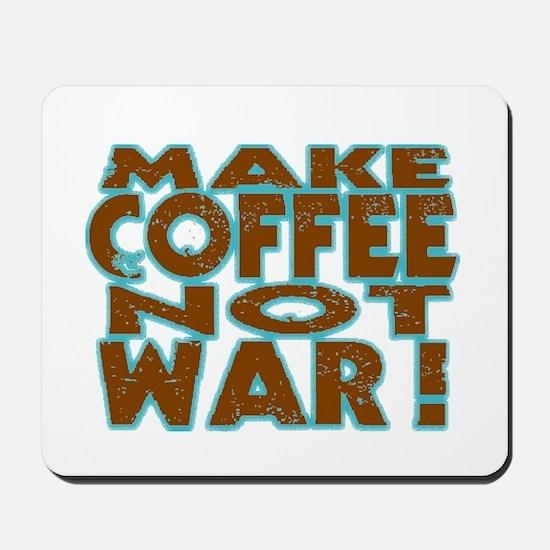 Make Coffee, Not War Mousepad