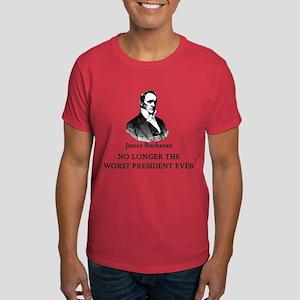 Buchanan No Longer Worst Prez Dark T-Shirt