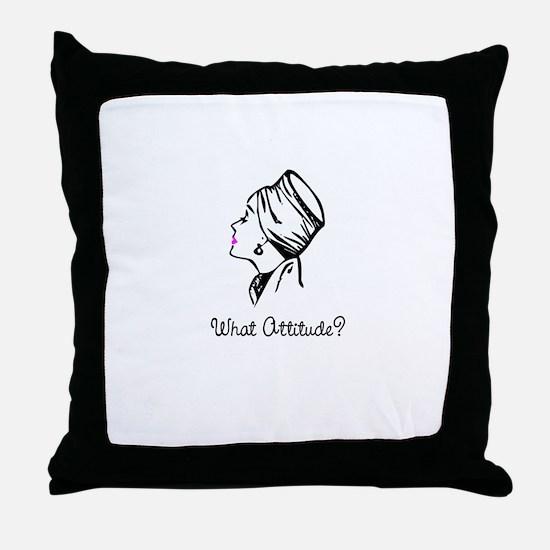 What Attitude? Throw Pillow