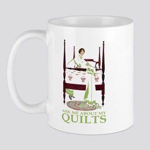 ASK ME ABOUT MY QUILTS! Mug