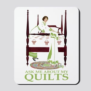 ASK ME ABOUT MY QUILTS! Mousepad