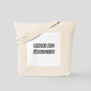 """Chicks Dig Urologists"" Tote Bag"