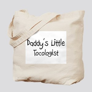 Daddy's Little Tocologist Tote Bag