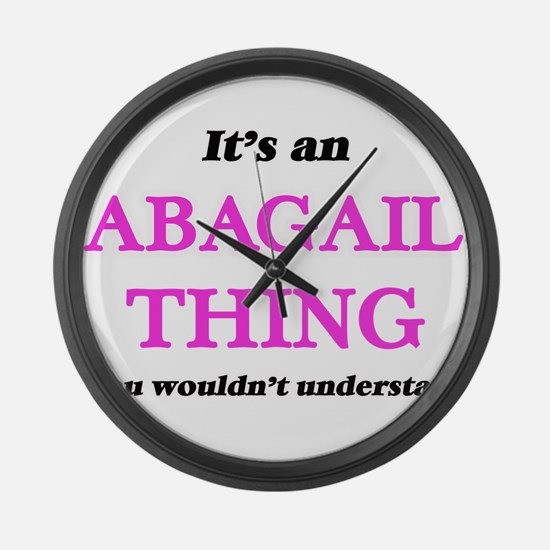 It's an Abagail thing, you wo Large Wall Clock