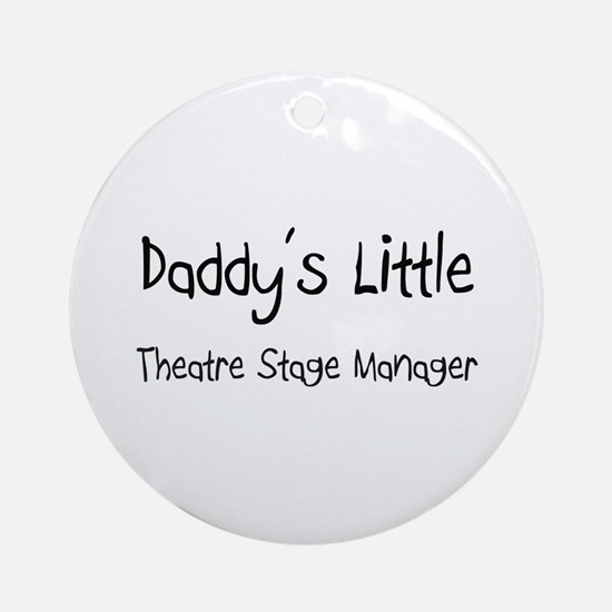 Daddy's Little Theatre Stage Manager Ornament (Rou