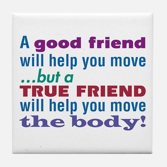 True Friend-The Sequel - Tile Coaster
