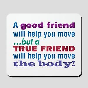 True Friend-The Sequel - Mousepad
