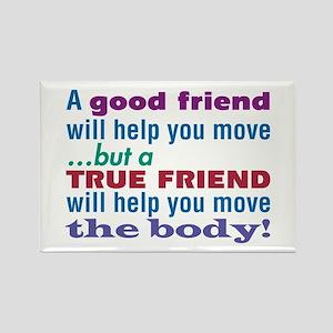 True Friend-The Sequel - Rectangle Magnet